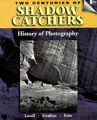 Image for TWO CENTURIES OF SHADOW CATCHERS: A HISTORY OF PHOTOGRAPHY