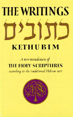 Image for Writings-Kethubim: A New Translation of the Holy Scriptures According to the Traditional Hebrew Text