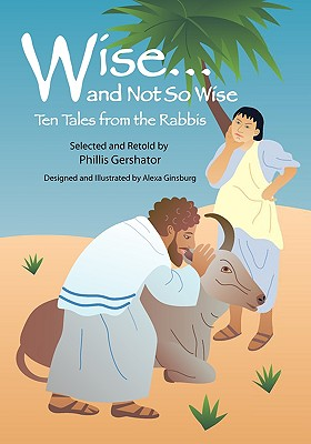 Image for Wise and Not So Wise: Ten Tales from the Rabbis