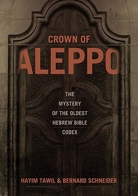 Image for Crown of Aleppo: The Mystery of the Oldest Hebrew Bible Codex