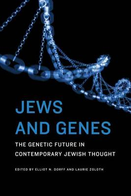 Image for Jews and Genes: The Genetic Future in Contemporary Jewish Thought
