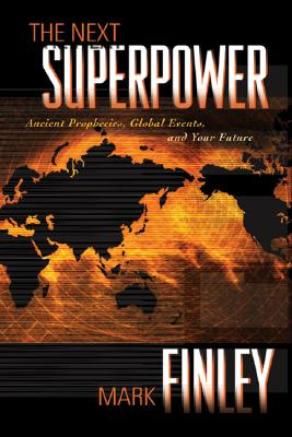 Image for The Next Superpower: Ancient Prophecies, Global Events, and Your Future