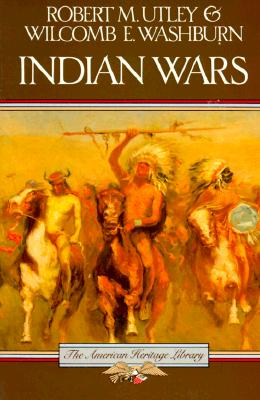 Indian Wars (American Heritage Library), Utley, Robert M.