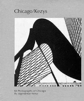 Image for Chicago/Kezys: 64 Photographs of Chicago