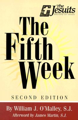The Fifth Week:  Second Edition, O'Malley, William J.