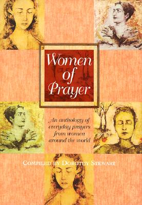 Image for Women of Prayer: An Anthology of Everyday Prayers from Women Around the World