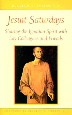 Image for Jesuit Saturdays: Sharing the Ignatian Spirit with Friends and Colleagues