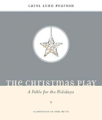 Image for The Christmas Play: A Fable for the Holidays