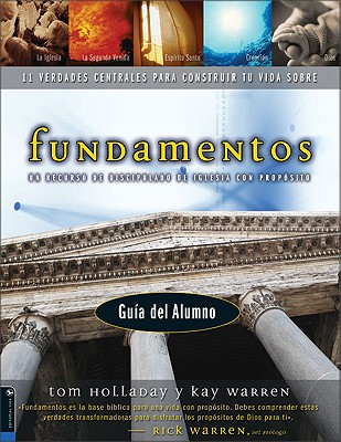 Fundamentos: Guia del Participante, Alumnos (Foundations: 11 Core Truths to Build Your Life On) (Spanish Edition), Tom Holladay (Author), Kay Warren (Author)