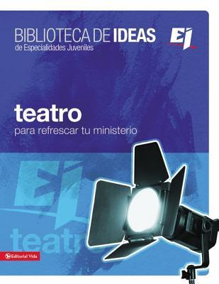 Image for Teatro Para Refrescar Tu Ministerio: Biblioteca De Ideas (Spanish Edition)