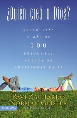 Image for ¿Quién creó a Dios?: Y respuestas a más de cien preguntas acerca de cuestiones de fe (Spanish Edition)