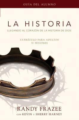 La Historia curr�culo, gu�a del alumno: Llegando al coraz�n de La Historia de Dios (Historia / Story) (Spanish Edition), Frazee, Randy