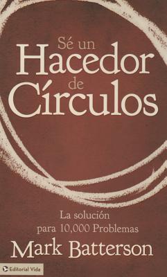 """Image for """"Se Un Hacedor De Circulos: La Solucion A 10,000 Problemas (Spanish Edition)"""""""