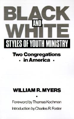 Image for Black and White Styles of Youth Ministry: Two Congregations in America
