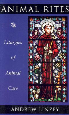 Image for Animal Rites: Liturgies of Animal Care