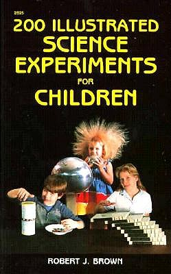 Image for 200 Illustrated Science Experiments for Children