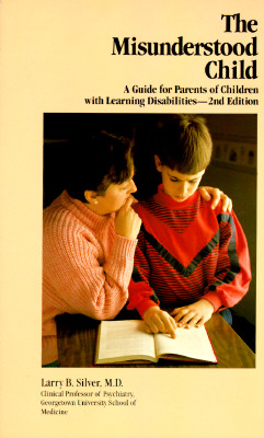 Image for The Misunderstood Child: A Guide for Parents of Children with Learning Disabilities