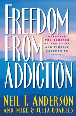 Image for Freedom from Addiction: Breaking the Bondage of Addiction and Finding Freedom in Christ
