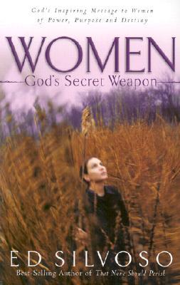 Women: God's Secret Weapon, Silvoso, Ed