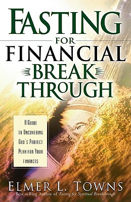 Image for Fasting for Financial Breakthrough: A Guide to Uncovering God's Perfect Plan for Your Finances