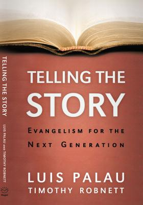 Image for Telling The Story: Evangelism For The Next Generation
