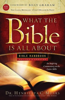 Image for What the Bible Is All About Handbook-Revised-KJV Edition: Bible Handbooks - An Inspired Commentary on the Entire Bible