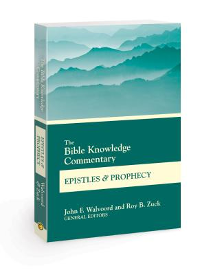 Image for Bible Knowledge Commentary Epistles and Prophecy (BK Commentary)