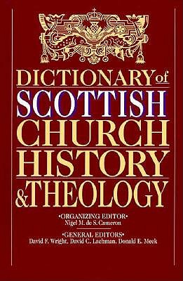 Image for The Dictionary of Scottish Church History & Theology (From the Library of Morton H. Smith)