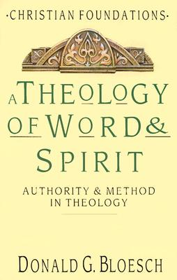 Image for A Theology of Word and Spirit: Authority and Method in Theology