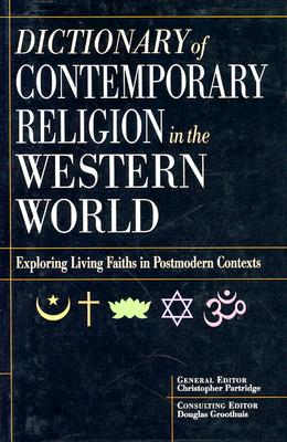 Image for Dictionary of Contemporary Religion in the Western World: Exploring Living Faiths on Postmodern Contexts