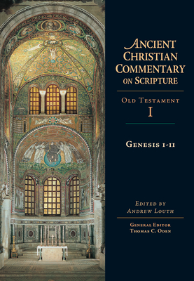 Image for Genesis 1-11 : Ancient Christian Commentary on Scripture, Old Testament, Volume I