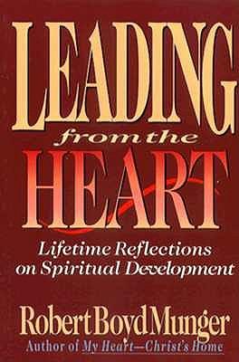 Leading from the Heart: Lifetime Reflections on Spiritual Development, Munger, Robert Boyd;Larson, Robert C.
