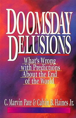 Image for Doomsday Delusions: What's Wrong With Predictions About the End of the World