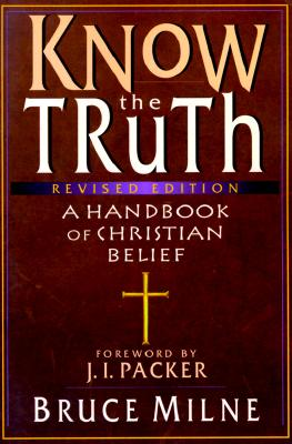 Image for Know the Truth: A Handbook of Christian Belief