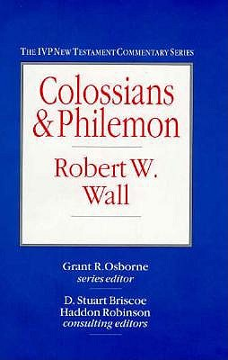 Colossians & Philemon (IVP New Testament Commentary Series), Wall, Robert W.