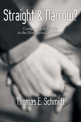 Image for Straight & Narrow?: Compassion & Clarity in the Homosexuality Debate
