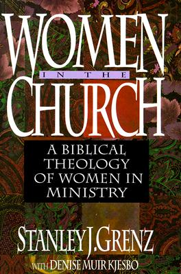 Image for Women in the Church: A Biblical Theology of Women in Ministry