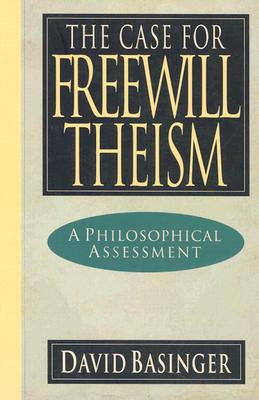 Image for The Case for Freewill Theism: A Philosophical Assessment