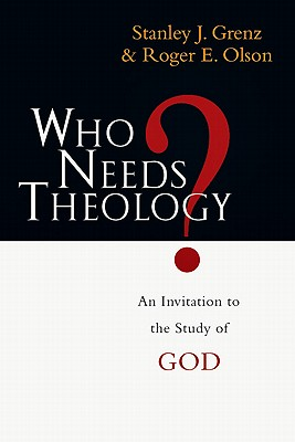 Image for WHO NEEDS THEOLOGY : AN INVITATION TO THE STUDY OF GOD