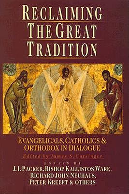 Image for Reclaiming the Great Tradition: Evangelicals, Catholics & Orthodox in Dialogue