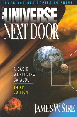 Image for The Universe Next Door: A Basic Worldview Catalog (Third Edition)