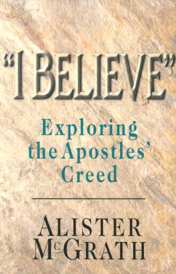 Image for 'I Believe': Exploring the Apostles' Creed