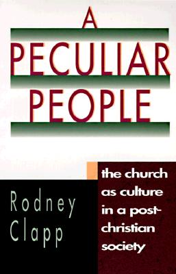 Image for A Peculiar People: The Church as Culture in a Post-Christian Society