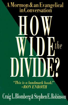 Image for How Wide the Divide?: A Mormon and an Evangelical in Conversation