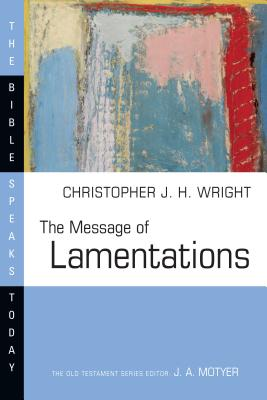 Image for The Message of Lamentations (Bible Speaks Today)