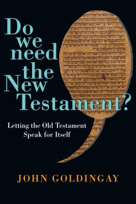Image for Do We Need the New Testament?: Letting the Old Testament Speak for Itself