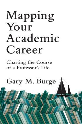 Image for Mapping Your Academic Career: Charting the Course of a Professor's Life