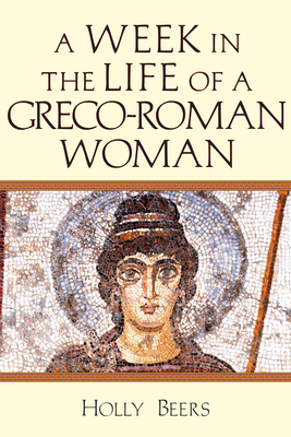 Image for A Week In the Life of a Greco-Roman Woman
