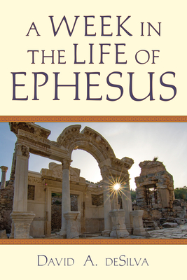 Image for A Week In the Life of Ephesus