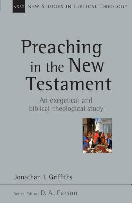 Image for Preaching in the New Testament (New Studies in Biblical Theology)